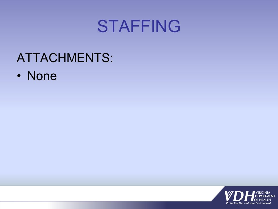 STAFFING ATTACHMENTS: None