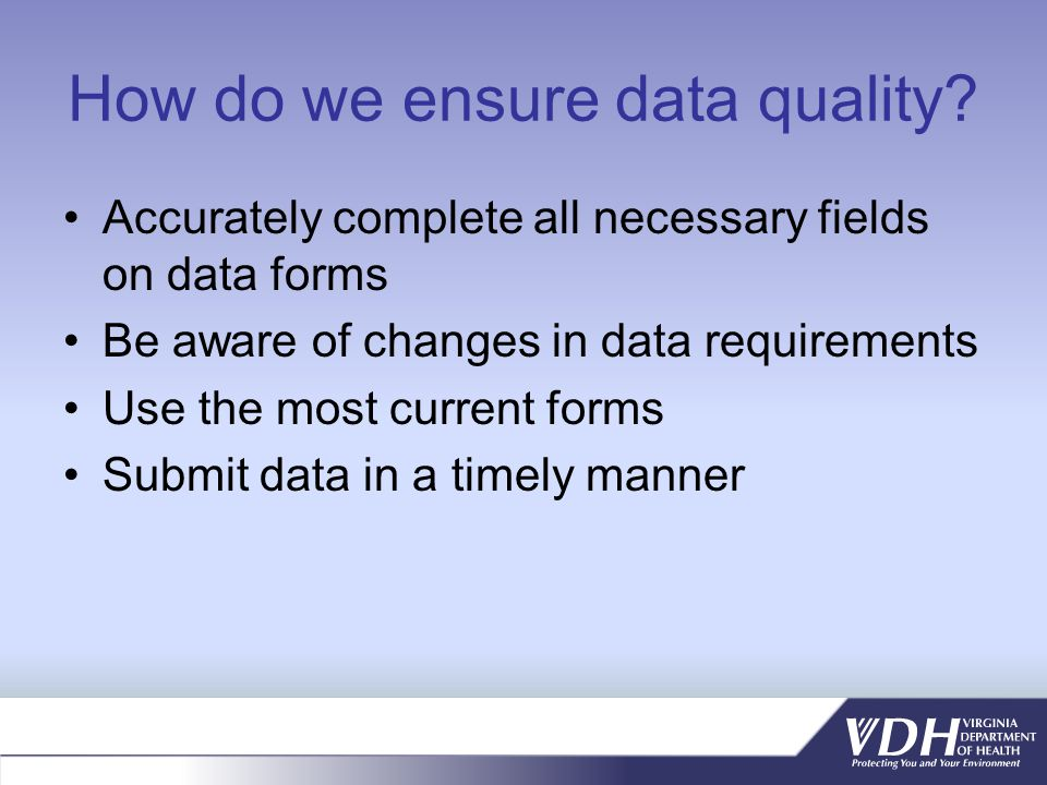 How do we ensure data quality.