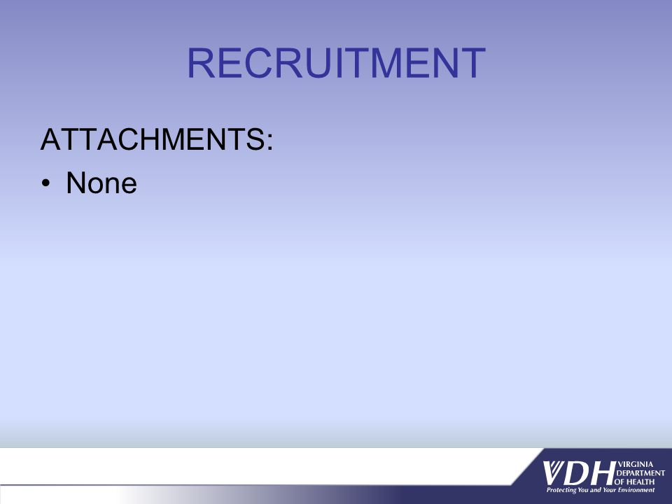 RECRUITMENT ATTACHMENTS: None