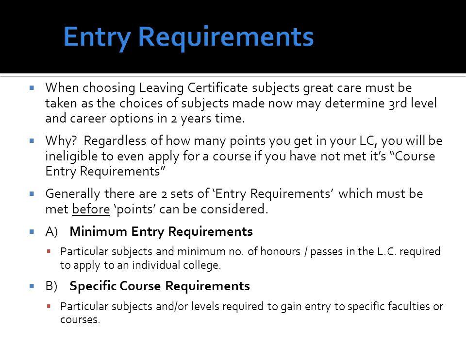 InstitutionMinimum gradesRequired subjects NUI Colleges: UCD, NUIM, NUIG, UCC.