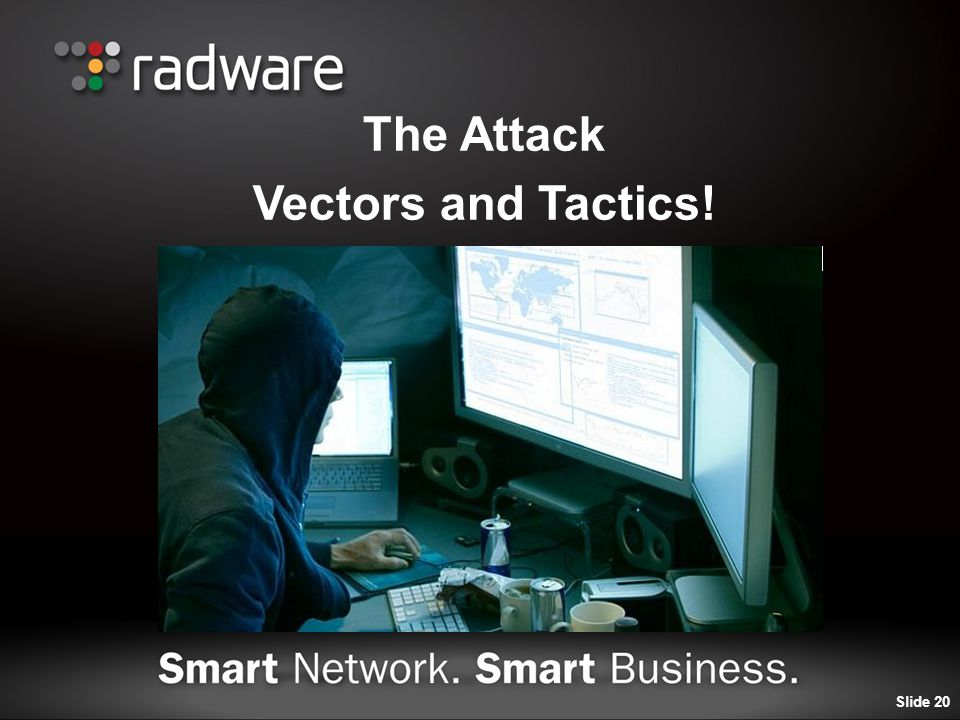 The Attack Vectors and Tactics! Slide 20