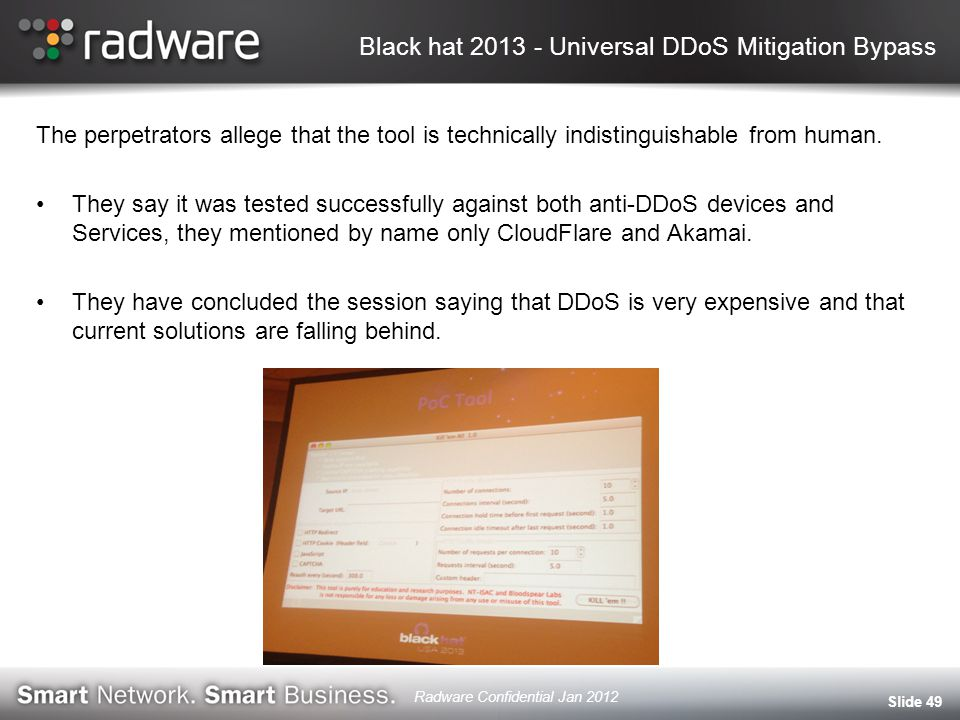 Black hat 2013 - Universal DDoS Mitigation Bypass The perpetrators allege that the tool is technically indistinguishable from human.