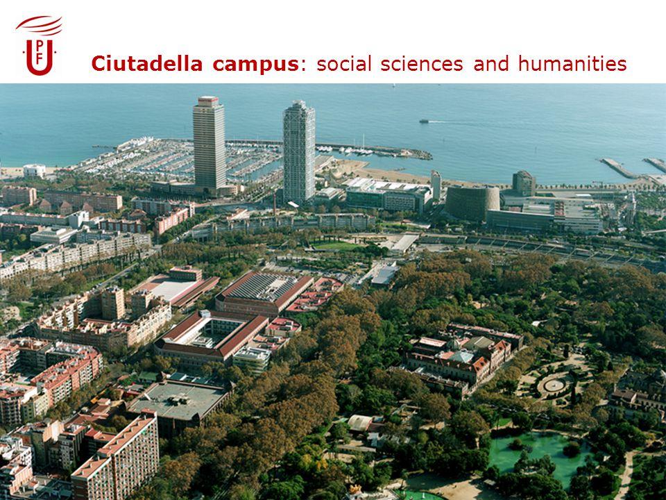 Ciutadella Campus: social sciences and humanities Ciutadella campus: social sciences and humanities