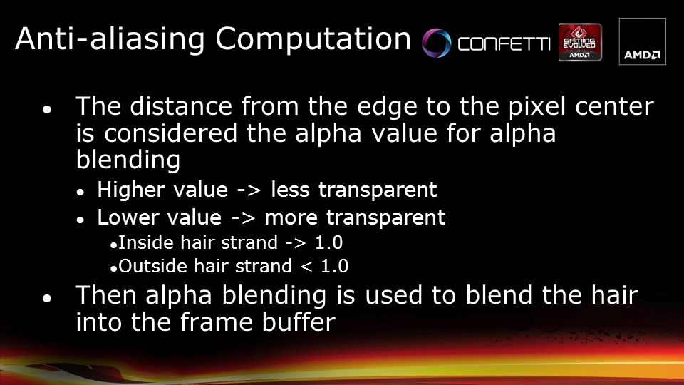 The distance from the edge to the pixel center is considered the alpha value for alpha blending Higher value -> less transparent Lower value -> more t