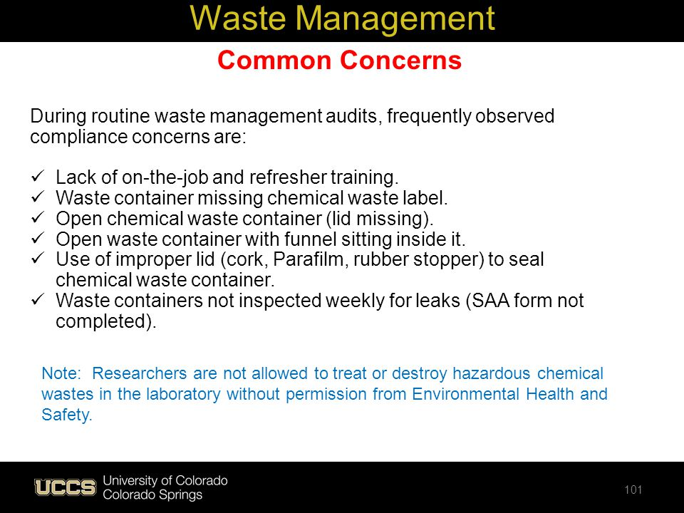 Common Concerns During routine waste management audits, frequently observed compliance concerns are: Lack of on-the-job and refresher training. Waste