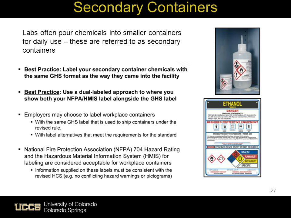 27 Secondary Containers Labs often pour chemicals into smaller containers for daily use – these are referred to as secondary containers