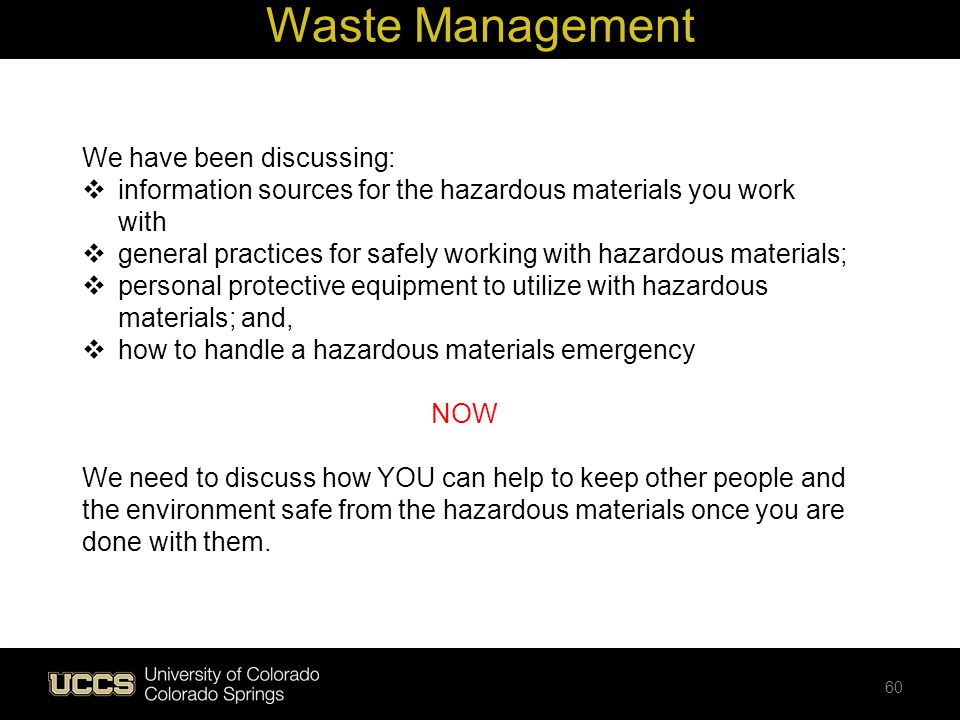 We have been discussing: information sources for the hazardous materials you work with general practices for safely working with hazardous materials;