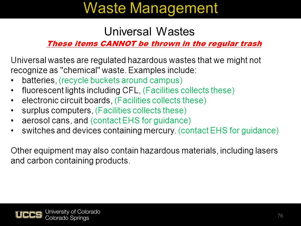 Universal Wastes Universal wastes are regulated hazardous wastes that we might not recognize as