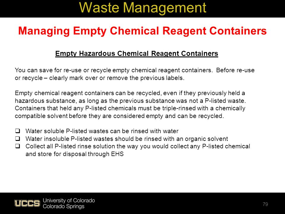 Managing Empty Chemical Reagent Containers Empty Hazardous Chemical Reagent Containers You can save for re-use or recycle empty chemical reagent conta