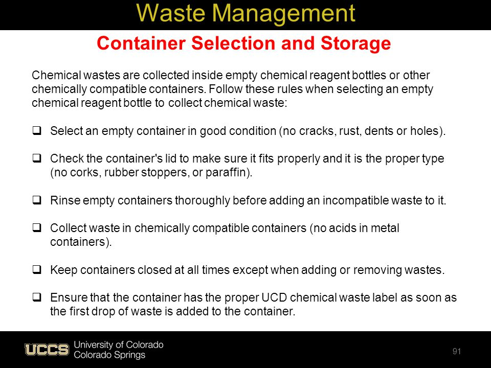 Container Selection and Storage Chemical wastes are collected inside empty chemical reagent bottles or other chemically compatible containers. Follow