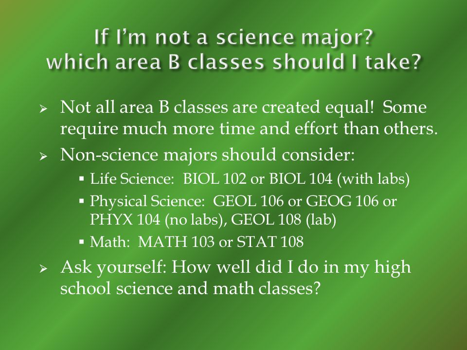 Not all area B classes are created equal.Some require much more time and effort than others.