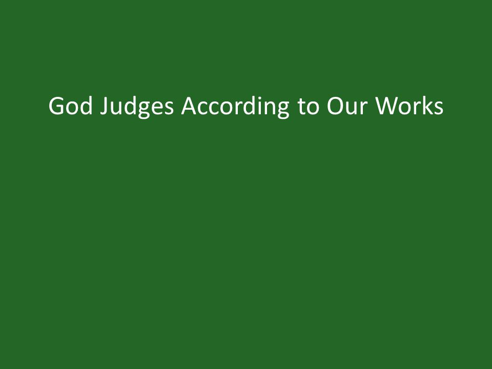 God Judges According to Our Works
