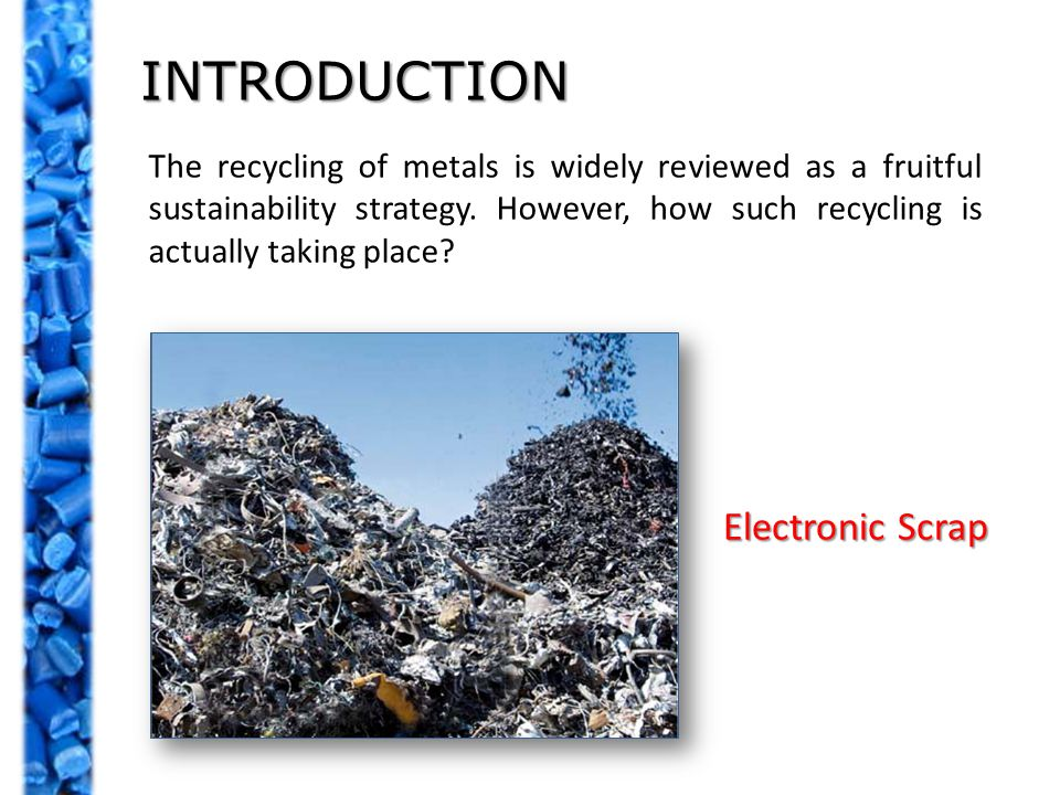 The recycling of metals is widely reviewed as a fruitful sustainability strategy.