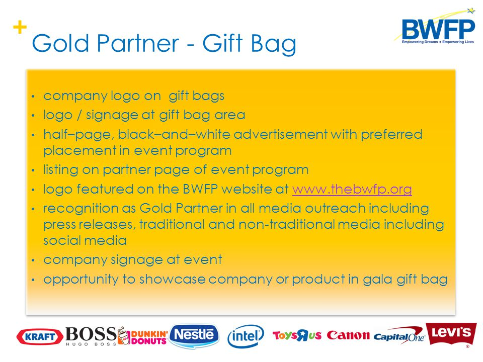 + Gold Partner - Gift Bag company logo on gift bags logo / signage at gift bag area half–page, black–and–white advertisement with preferred placement
