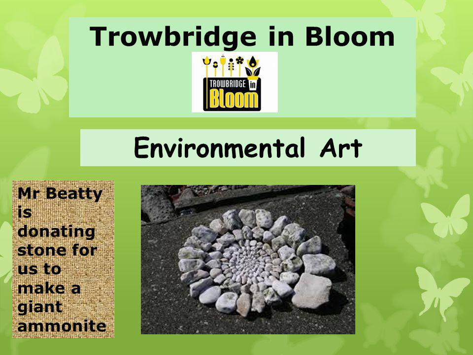 Trowbridge in Bloom Environmental Art Mr Beatty is donating stone for us to make a giant ammonite