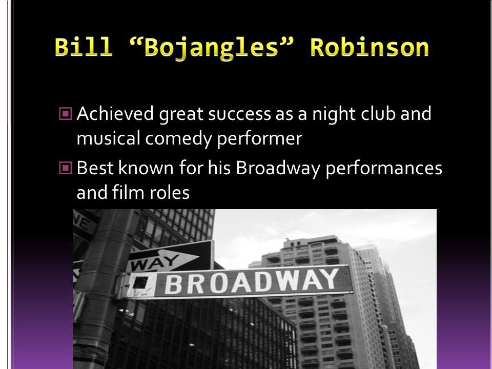 Bill Bojangles Robinson.n.p. Bio.True Story. A+E Television Networks,LLC 1996- 2013.n.d.