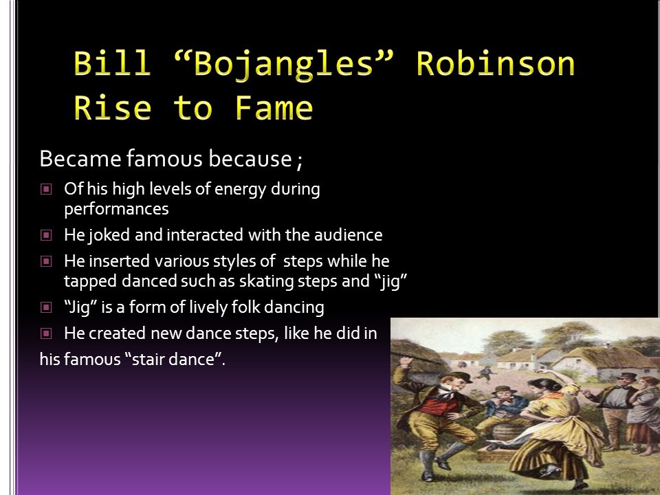 Bill Bojangles contributed to the Harlem Renaissance by; Being a major attribute and influencing music and theater Donating much all of his wealth to charities in Harlem Co-founding the New York black Yankees baseball team in Harlem Co-founding the Negro Actors Guild of America- campaigned for the rights of black performers Help from is second wife-Frannie S.