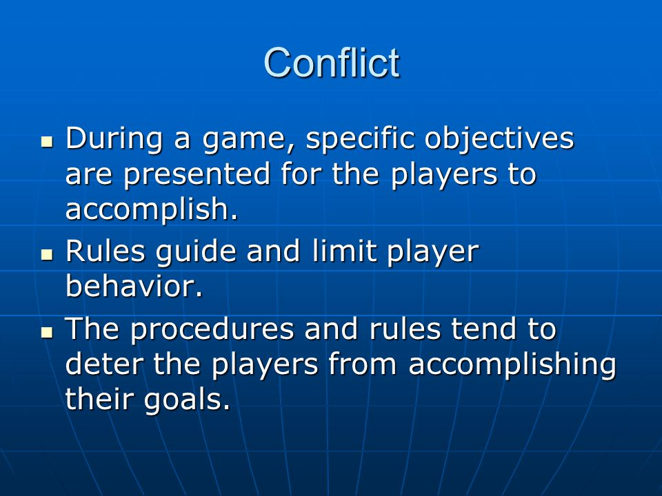 Conflict During a game, specific objectives are presented for the players to accomplish.