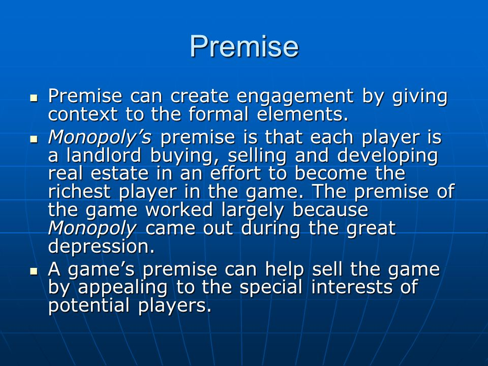 Premise Premise can create engagement by giving context to the formal elements.