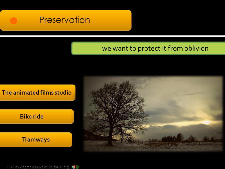 Preservation The animated films studio we want to protect it from oblivion Bike ride Tramways II LO im. Adama Asnyka w Bielsku-Białej