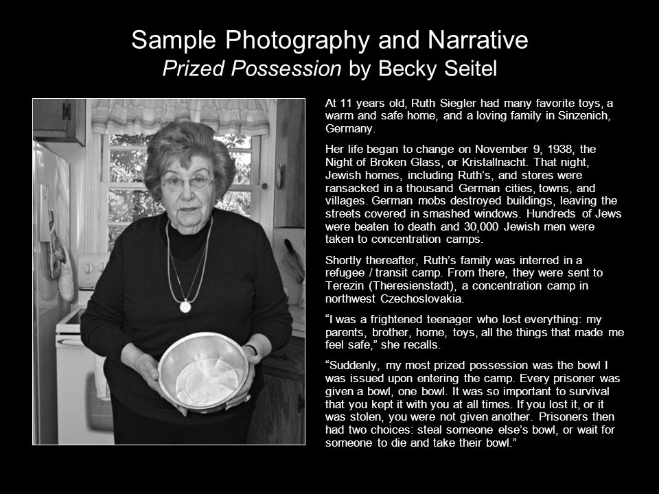 Sample Photography and Narrative Prized Possession by Becky Seitel At 11 years old, Ruth Siegler had many favorite toys, a warm and safe home, and a l