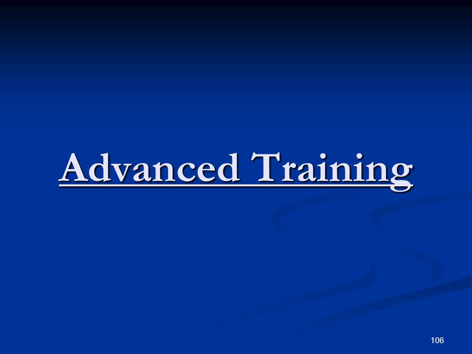 Advanced Training 106