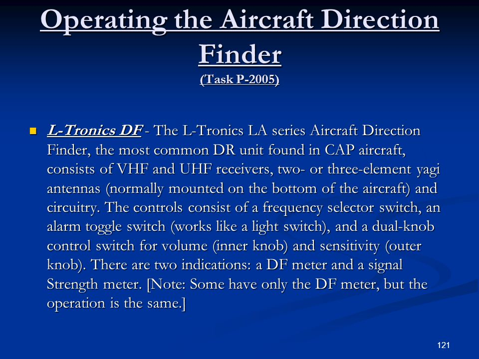 Operating the Aircraft Direction Finder (Task P-2005) L-Tronics DF - The L-Tronics LA series Aircraft Direction Finder, the most common DR unit found