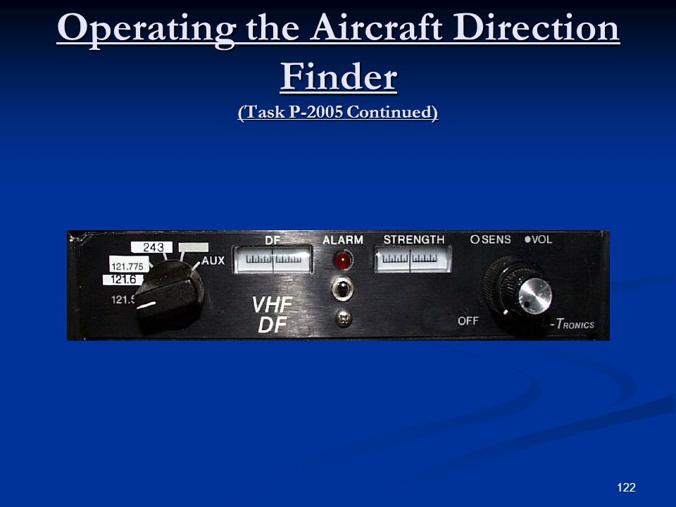 Operating the Aircraft Direction Finder (Task P-2005 Continued) 122