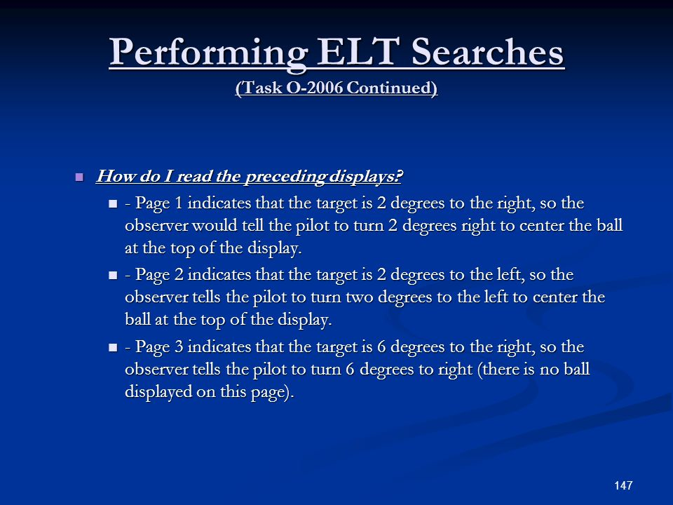 Performing ELT Searches (Task O-2006 Continued) How do I read the preceding displays? How do I read the preceding displays? - Page 1 indicates that th