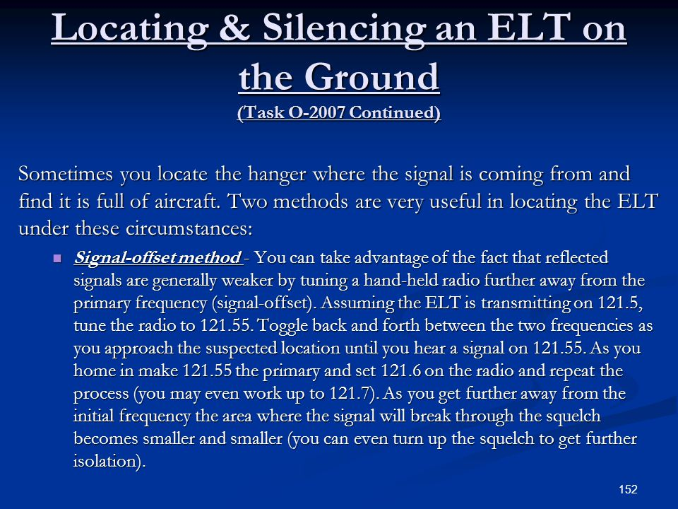 Locating & Silencing an ELT on the Ground (Task O-2007 Continued) Sometimes you locate the hanger where the signal is coming from and find it is full