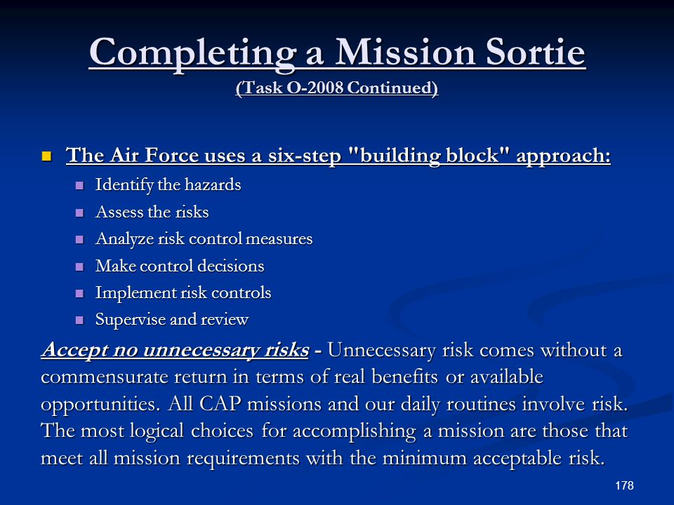 Completing a Mission Sortie (Task O-2008 Continued) The Air Force uses a six-step
