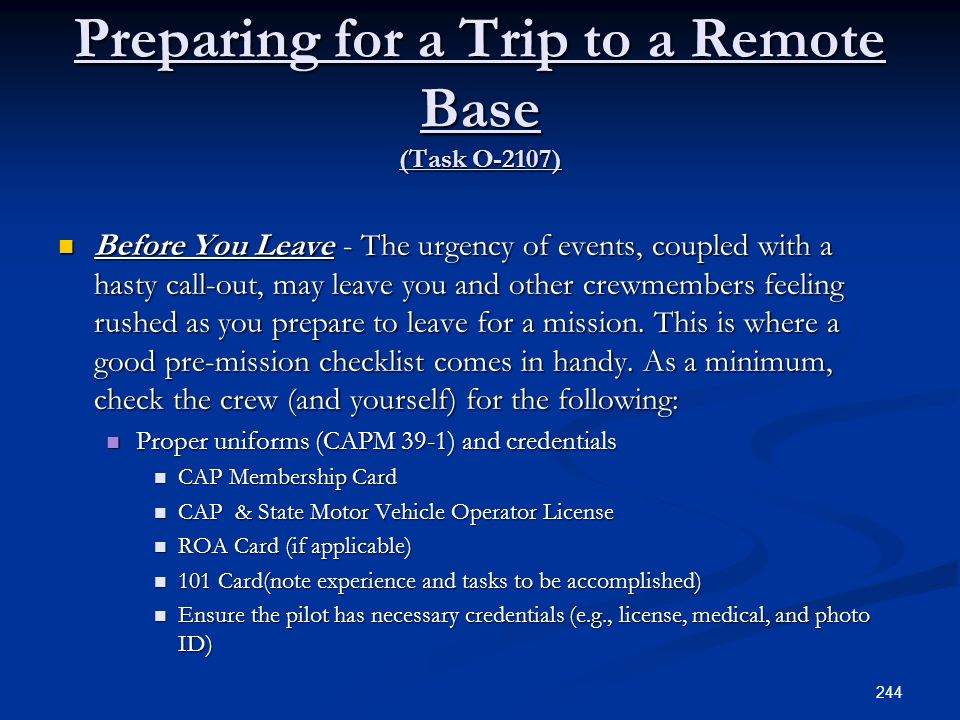 Preparing for a Trip to a Remote Base (Task O-2107) Before You Leave - The urgency of events, coupled with a hasty call-out, may leave you and other c