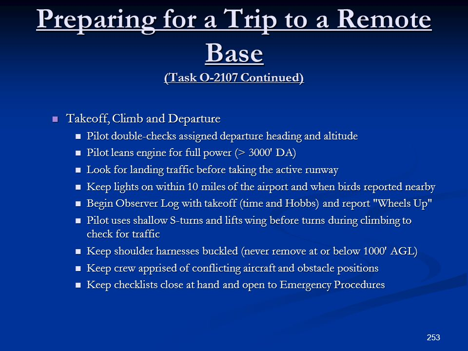 Preparing for a Trip to a Remote Base (Task O-2107 Continued) Takeoff, Climb and Departure Takeoff, Climb and Departure Pilot double-checks assigned d