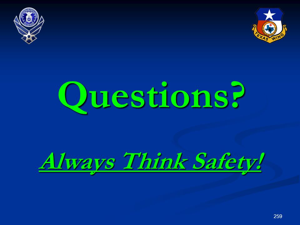 259 Questions? Always Think Safety!