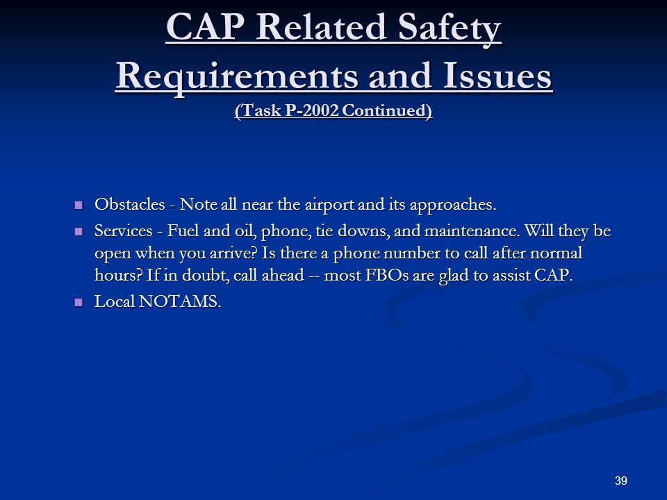 CAP Related Safety Requirements and Issues (Task P-2002 Continued) Obstacles - Note all near the airport and its approaches. Obstacles - Note all near