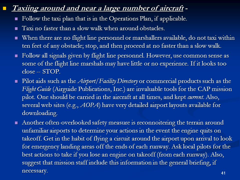Taxiing around and near a large number of aircraft - Taxiing around and near a large number of aircraft - Follow the taxi plan that is in the Operatio