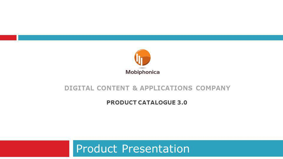 DIGITAL CONTENT & APPLICATIONS COMPANY Product Presentation PRODUCT CATALOGUE 3.0
