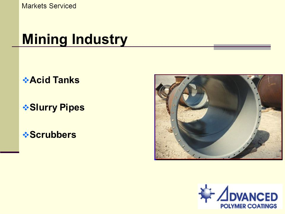 Markets Serviced Mining Industry Acid Tanks Slurry Pipes Scrubbers