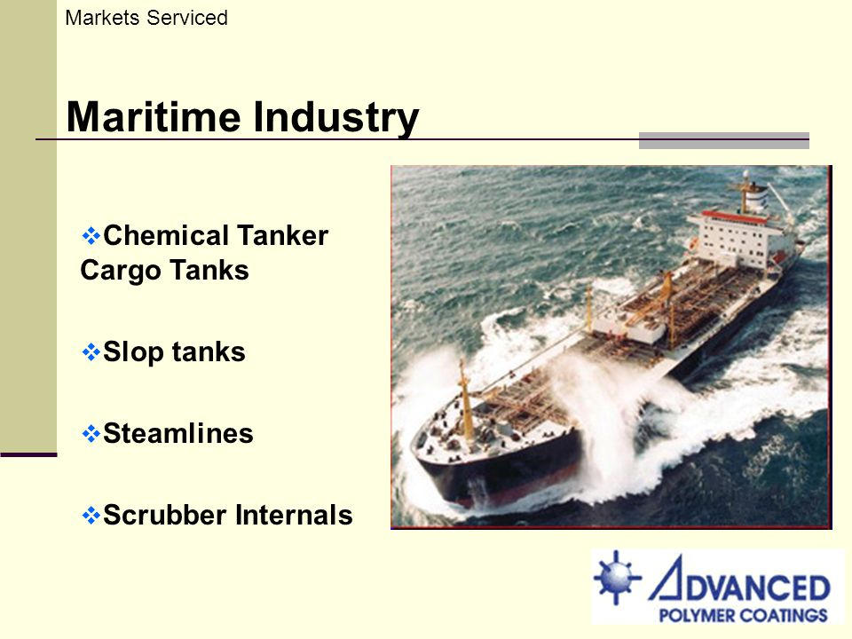 Markets Serviced Maritime Industry Chemical Tanker Cargo Tanks Slop tanks Steamlines Scrubber Internals