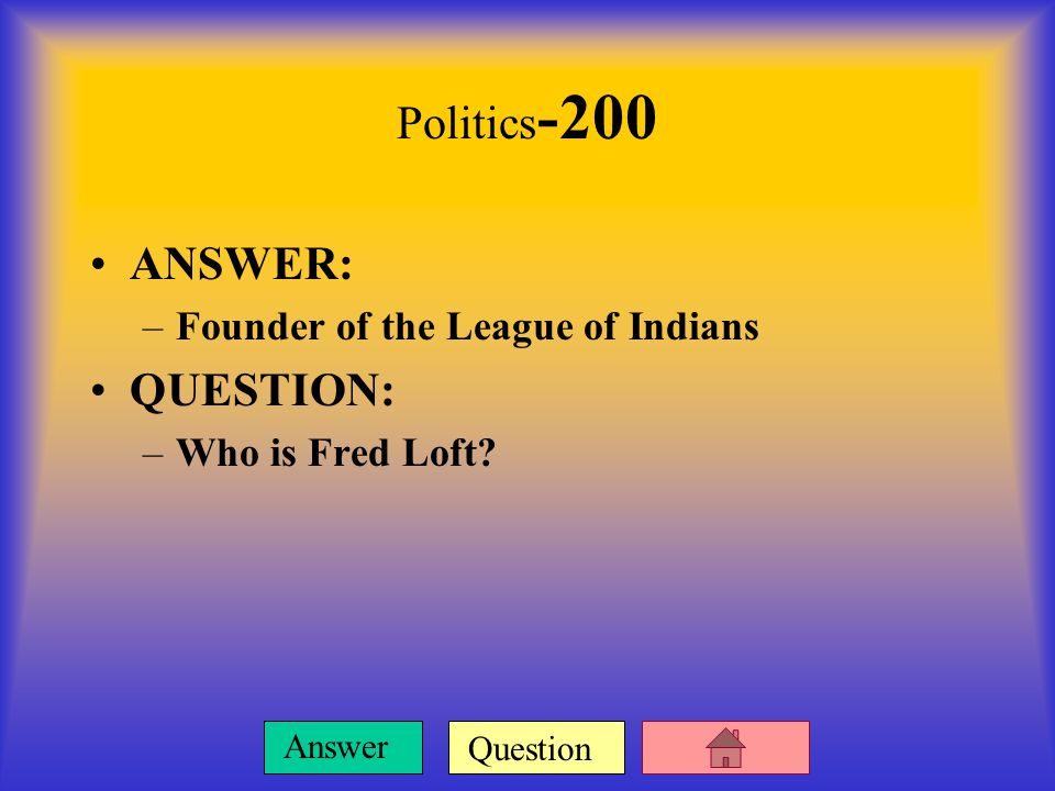 Question Answer ANSWER: –Sworn in as Prime Minister in July 1920.