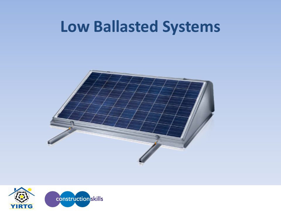 Low Ballasted Systems