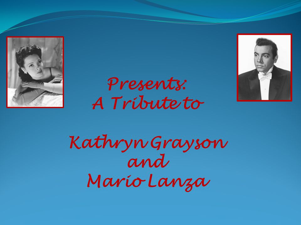 Presents: A Tribute to Kathryn Grayson and Mario Lanza