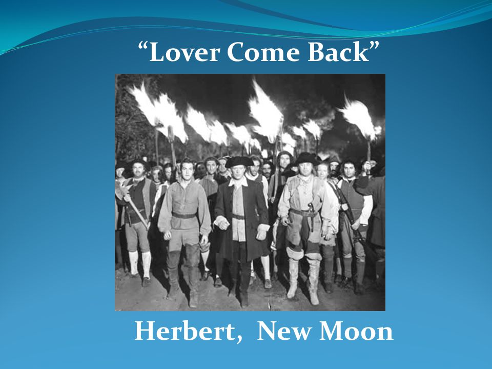 Lover Come Back Herbert, New Moon