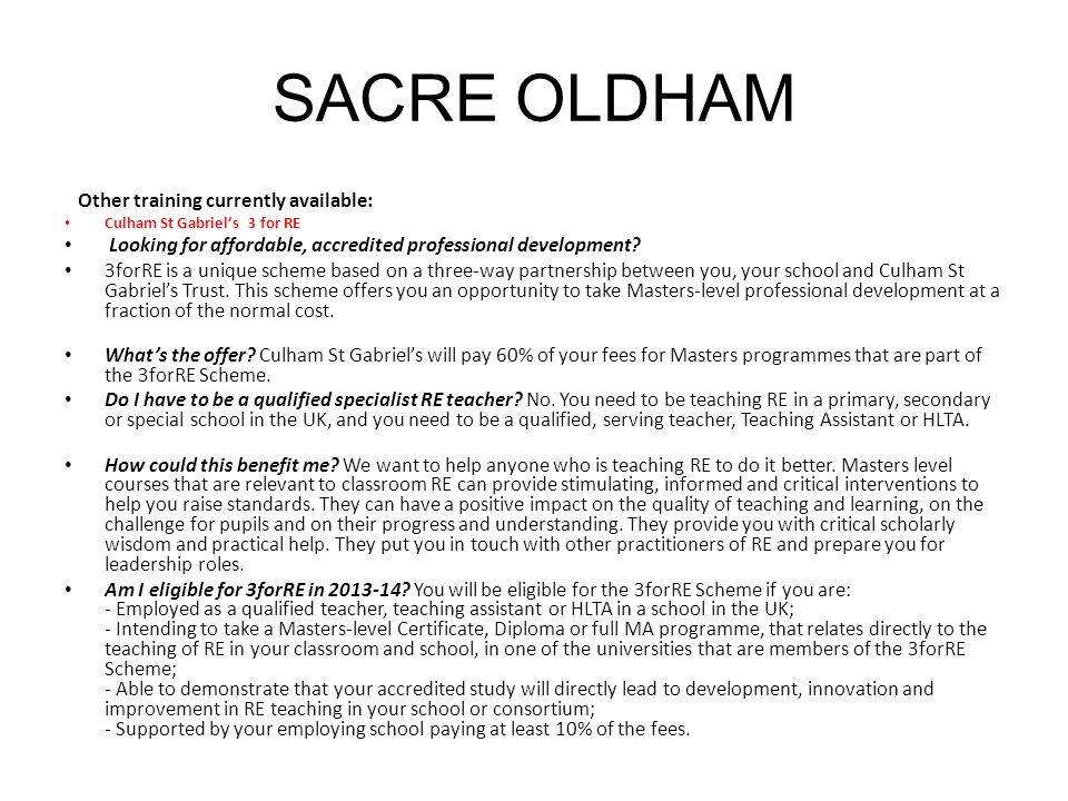 SACRE OLDHAM Other training currently available: Culham St Gabriels 3 for RE Looking for affordable, accredited professional development? 3forRE is a
