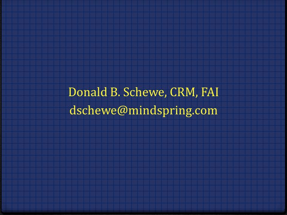 Donald B. Schewe, CRM, FAI dschewe@mindspring.com