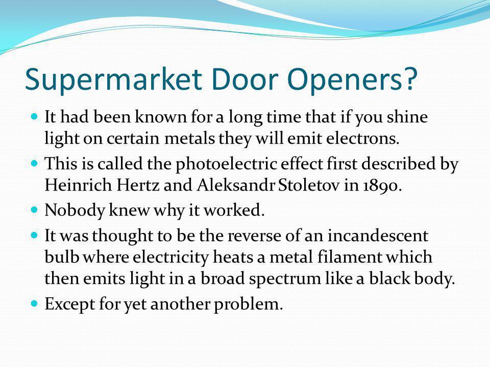 Supermarket Door Openers.