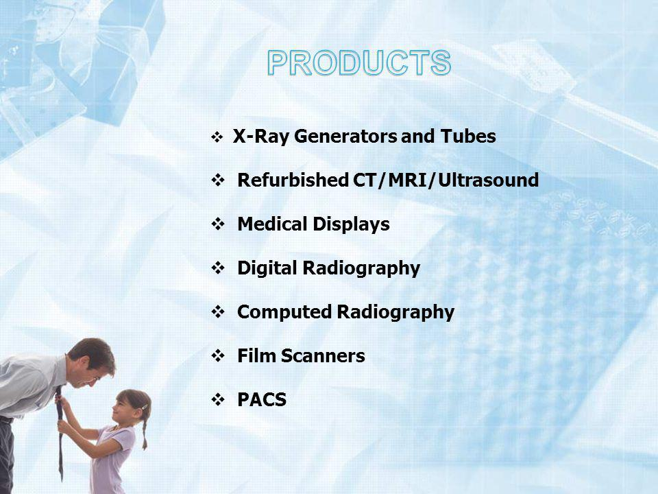 X-Ray Generators and Tubes Refurbished CT/MRI/Ultrasound Medical Displays Digital Radiography Computed Radiography Film Scanners PACS