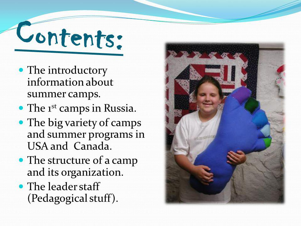 Contents: The introductory information about summer camps.