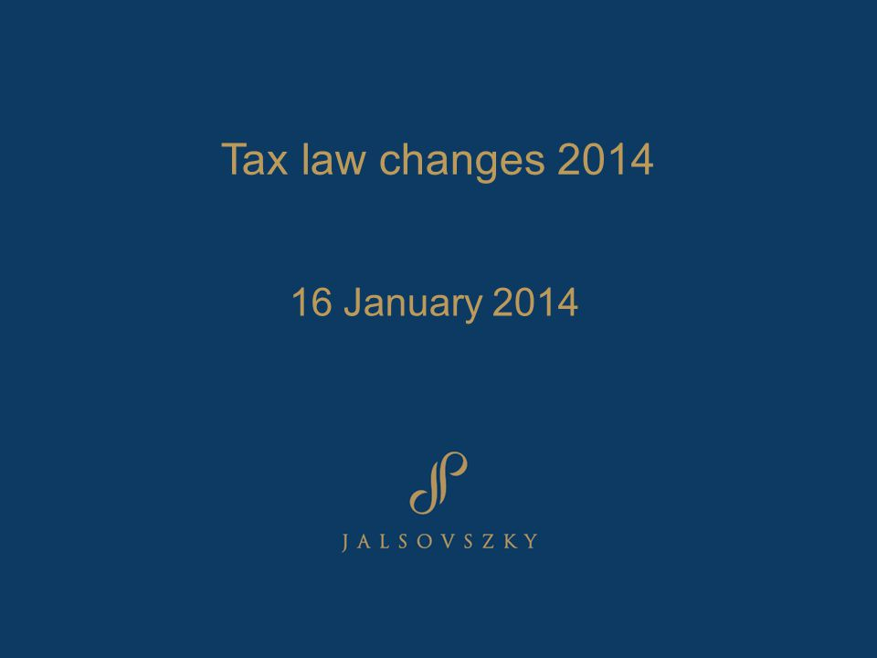 Tax law changes 2014 16 January 2014