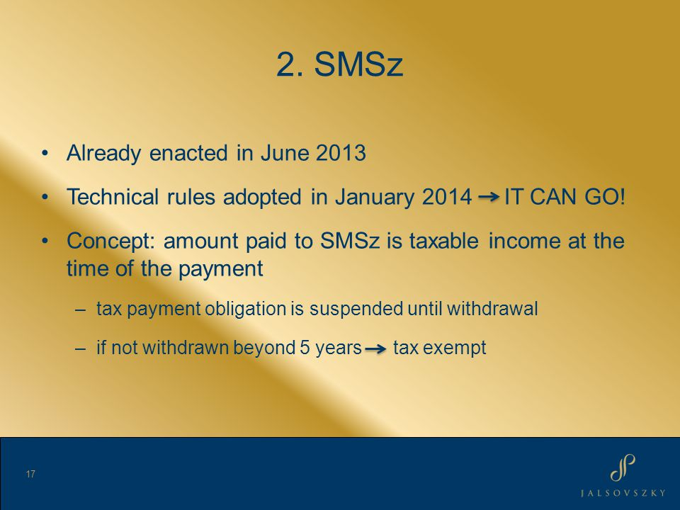 2. SMSz Already enacted in June 2013 Technical rules adopted in January 2014 IT CAN GO.